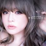 浜崎あゆみ/A BALLADS 2(アルバム)