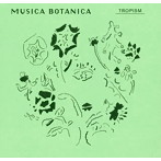 CAFE CLASSICS 'MUSICA BOTANICA'- TROPISM(アルバム)