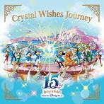 東京ディズニー・シー15周年'ザ・イヤー・オブ・ウィッシュ'クリスタル・ウィッシュ・ジャーニー(アルバム)