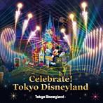 東京ディズニーランド(R) Celebrate! Tokyo Disneyland(アルバム)