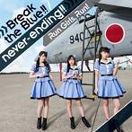 Break the Blue!!/never-ending!!/Run Girls,Run!