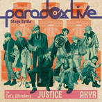 「Paradox Live」~Paradox Live Stage Battle'JUSTICE'/Cat's Whiskers×悪漢奴等(シングル)