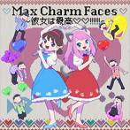 Max Charm Faces~彼女は最高◆◆!!!!!!~/Shuta Sueyoshi with Totoko Nya&松野家6兄弟(シングル)