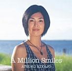 比屋定篤子/A MILLION SMILES(アルバム)