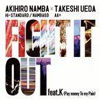 AKIHIRO NAMBA(Hi-STANDARD/NAMBA69)×TAKESHI UEDA(AA=)/FIGHT IT OUT feat.K(Pay money To my Pain)/F.A.T.E.(シングル)