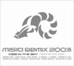 Misia/MISIA REMIX 2003~KISS IN THE SKY-NON STOP MIX-(CCCD)(アルバム)