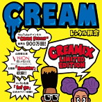 CREAM/CREAMIX LIMITED EDITION(レンタル限定盤)(アルバム)