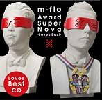 m-flo/Award SuperNova-Loves Best-(アルバム)