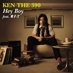 KEN THE 390/Hey Boy feat.童子‐T(シングル)
