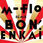 m-flo/m-flo Dj MiX'BON!ENKAi'(アルバム)