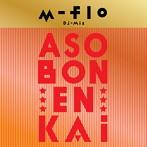 m-flo/m-flo Dj Mix ASO BON ENKAi(アルバム)