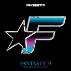 FANTASTICS from EXILE TRIBE/FANTASTIC 9(アルバム)