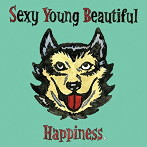 Happiness/Sexy Young Beautiful(シングル)