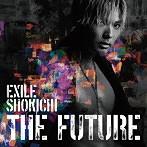 EXILE SHOKICHI/THE FUTURE(アルバム)