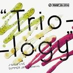 J-WAVE LIVE SUMMER JAM presents 'Trio-logy'(アルバム)