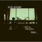 おいしくるメロンパン/indoor(アルバム)