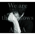 ASKA/We are the Fellows(UHQCD)