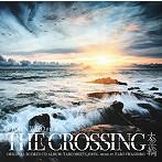 「THE CROSSING」Original Scores CD Album/岩代太郎(アルバム)