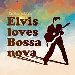 Couleur Cafe ole'Elvis loves Bossanova'(アルバム)