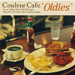 Couleur Cafe'Oldies'Great Oldies Mix CD 33 Songs Mixed by DJ KGO aka Tanaka Keigo(アルバム)