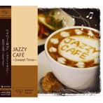 Jazzy Cafe~Sweet Time~(アルバム)