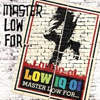 LOW IQ 01/MASTER LOW FOR…(アルバム)