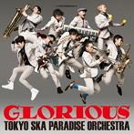 TOKYO SKA PARADISE ORCHESTRA/GLORIOUS