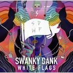 SWANKY DANK/WHITE FLAGS(アルバム)