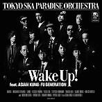 東京スカパラダイスオーケストラ/Wake Up! feat.ASIAN KUNG-FU GENERATION(シングル)