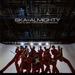 東京スカパラダイスオーケストラ/SKA=ALMIGHTY(アルバム)
