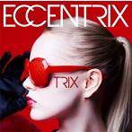 TRIX/ECCENTRIX(アルバム)