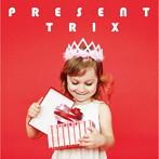 TRIX/PRESENT(アルバム)