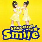 Shooting☆Smile/ゆいかおり(シングル)