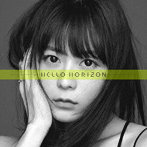 HELLO HORIZON/水瀬いのり(シングル)