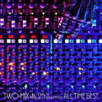 TWO-MIX/TWO-MIX 25th Anniversary ALL TIME BEST(アルバム)