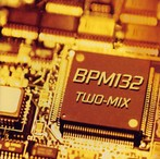 TWO-MIX/BPM132(アルバム)