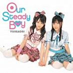 Our Steady Boy/ゆいかおり(小倉唯&石原夏織)(シングル)