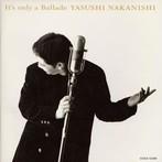 中西保志/It's only a Ballade(アルバム)