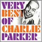 チャーリー・パーカー/ヴェリー・ベスト・オブ・チャーリー・パーカー(アルバム)