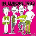山下洋輔トリオ+1/イン・ヨーロッパ 1983-complete edition-(アルバム)