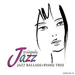 Evergreen Jazz ジャズ・バラード&ピアノ・トリオ(アルバム)