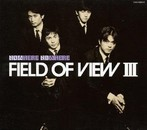 FIELD OF VIEW/FIELD OF VIEW III~NOW HERE NO WHERE~(アルバム)