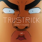 TRUSTRICK/未来形Answer E.P.(Type-B)(アルバム)