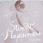 Sweet Happiness SUPPORTED BY ゼクシィ(アルバム)