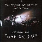 ミッシェル・ガン・エレファント/CASANOVA SAID'LIVE OR DIE'~ミッシェル・ガン・エレファント ライヴ・イン・トーキョー(アルバム)