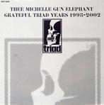 ミッシェル・ガン・エレファント/GRATEFUL TRIAD YEARS 98-02(アルバム)