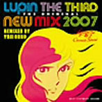 大野雄二/LUPIN THE THIRD THE ORIGINAL-NEW MIX 2007--REMIXED BY YUJI OHNO- ルパン三世クロニクル SPECIAL(アルバム)