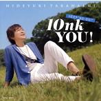 高橋秀幸デビュー10周年ベスト 10nk YOU!~KEEP'GO-ON'~/高橋秀幸(アルバム)