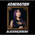 BLACKNAZARENE/ADMIRATION(冬野あゐく盤)(アルバム)