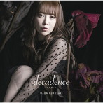 decadence-デカダンス-/黒崎真音(シングル)